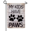 MY KIDS HAVE PAWS GARDEN FLAG Thumbnail